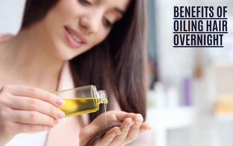 bENEFITS OF oILING HAIR OVERNIGHT